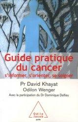 Dernières parutions dans guide, Guide pratique du cancer. S'informer, s'orienter, se soigner
