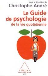 Dernières parutions dans guide, Guide de psychologie de la vie quotidienne