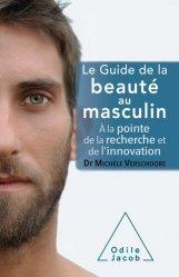 Dernières parutions dans Santé et Bien-être, Guide pratique de la beauté au masculin