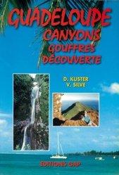 Dernières parutions sur Spéléologie, Guadeloupe : canyons, gouffres, découverte