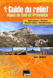 Souvent acheté avec Curiosités géologiques de France Carte géologique simplifiée, le Guide du relief Alpes du Sud et Provence