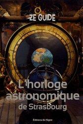 Dernières parutions sur Bijouterie - Joaillerie, Guide l'horloge astronomique de Strasbourg