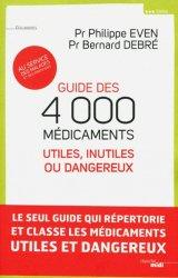 Souvent acheté avec Médicaments sans ordonnance - Les bons et les mauvais - Guide d'automédication, le Guide des 4000 médicaments utiles, inutiles ou dangereux