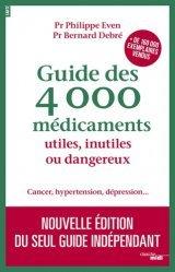 Dernières parutions sur Médicaments - Ordonnances, Guide des 4000 médicaments utiles, inutiles ou dangereux