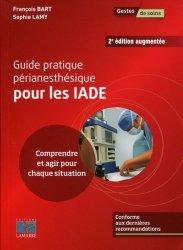 Dernières parutions sur IADE, Guide pratique périanesthésique pour les IADES : comprendre et agir pour chaque situation