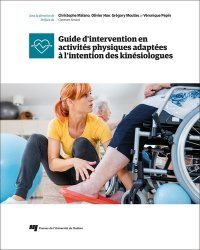 Dernières parutions sur Kinésithérapie, Guide d'intervention en activités physiques adaptées à l'intention des kinésiologues
