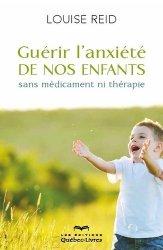 Nouvelle édition Guérir l'anxiété de nos enfants