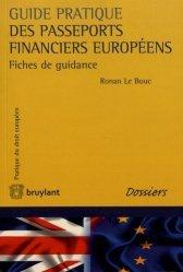 Dernières parutions sur Droit européen des affaires, Guide pratique des passeports financiers européens. Fiches de guidance