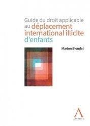 Dernières parutions sur Droit international privé, Guide du droit applicable au déplacement international illicite d'enfants