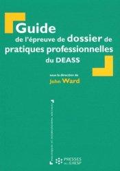 Dernières parutions dans Politiques et interventions sociales, Guide de l'épreuve de dossier de pratiques professionnelles du DEASS