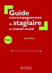 Dernières parutions dans Politiques et interventions sociales, Guide d'accompagnement du stagiaire en travail social