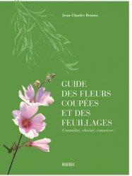 Souvent acheté avec Manuel du fleuriste, le Guide des fleurs coupées et des feuillages