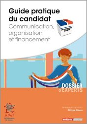 Dernières parutions sur Droit électoral, Guide pratique du candidat. Communication, organisation et financement
