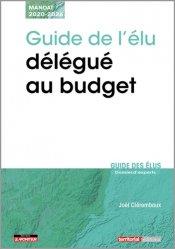 Dernières parutions sur Elu local, Guide de l'élu délégué au budget