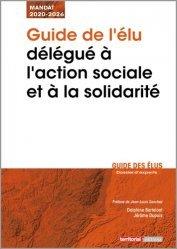Dernières parutions dans Dossier d'experts, Guide de l'élu délégué à l'action sociale et à la solidarité