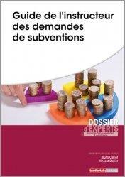 Dernières parutions dans Dossier d'experts, Guide de l'instructeur des demandes de subventions