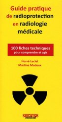 Dernières parutions sur Radioprotection, Guide pratique de radioprotection en radiologie médicale