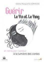 Dernières parutions dans Des femmes et des hommes, Guérir le Yin et le Yang et retrouver l'amour à la lumière des contes