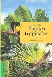 Souvent acheté avec Guide des galles de France et d'Europe, le Guide des plantes tropicales