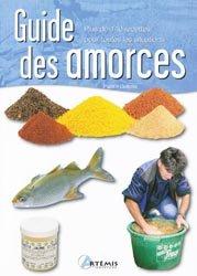 Souvent acheté avec Les meilleurs appâts pour la pêche en eau douce, le Guide des amorces