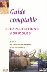 Souvent acheté avec Plan comptable des exploitations agricoles Documents de synthèse annuels, le Guide comptable des exploitations agricoles