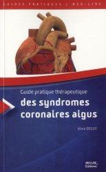Souvent acheté avec Troubles du rythme et de la conduction supraventriculaires, le Guide pratique thérapeutique des syndromes coronaires aigus