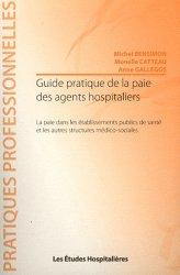 Dernières parutions dans Pratiques professionnelles, Guide pratique de la paie des agents hospitaliers