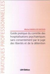 Dernières parutions sur Responsabilité médicale, Guide pratique des hospitalisations psychiatriques sans consentement par le juge des libertés et de la détention
