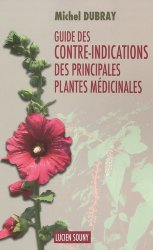 Souvent acheté avec Guide d'intervention du sauveteur, le Guide des contre-indications des principales plantes médicinales