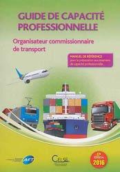 Nouvelle édition Guide de capacité professionnelle Organisateur commissionnaire de transport 2016