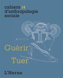 Dernières parutions sur Paléoanthropologie, Guérir / Tuer