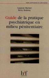 Dernières parutions dans Guides professionnels de santé mentale, Guide de la pratique psychiatrique en milieu pénitentiaire