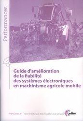Souvent acheté avec Mémotech Maintenance des matériels, le Guide d'amélioration de la fiabilité des systèmes électroniques en machinisme agricole mobile