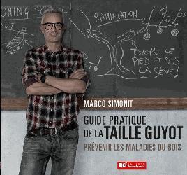 Souvent acheté avec Plantation et taille d'un arbre de plein champ, le Guide pratique de la taille Guyot - Prévenir les maladies du bois