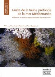 Dernières parutions dans Patrimoines naturels, Guide de la faune profonde de la mer Méditerranée