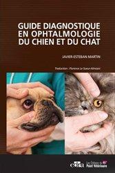 Dernières parutions sur Ophtalmologie - ORL, Guide diagnostique en ophtalmologie du chien et du chat