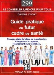 Dernières parutions dans Le conseiller juridique pour tous, Guide pratique du futur cadre de santé