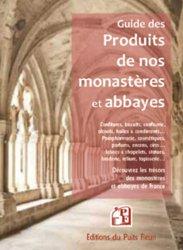 Dernières parutions sur Voyager par thème, Guide des produits de nos monastères et abbayes