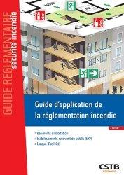 Dernières parutions sur Sécurité - Certifications - Accessibilité, Guide d'application de la réglementation incendie