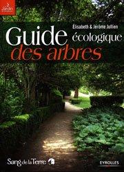 Souvent acheté avec L'arbre en milieu urbain, le Guide écologique des arbres