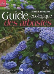 Souvent acheté avec 200 plus belles vivaces, le Guide écologique des arbustes