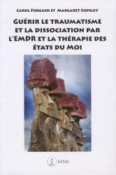 Dernières parutions sur EMDR, Guérir le traumatisme et la dissociation par l'EMDR et la thérapie des Etats du Moi