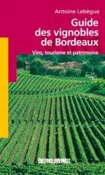 Souvent acheté avec Maladies à virus, bactéries et phytoplasmes de la vigne, le Guide des vignobles de Bordeaux