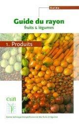 Souvent acheté avec Les spécialités - Fruits & Légumes, le Guide du rayon fruits et légumes en 2 Volumes