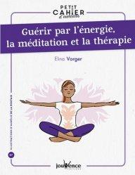 Dernières parutions sur Santé-Bien-être, Guérir par l'énergie, la méditation et la thérapie