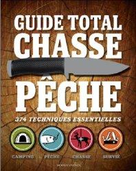 Souvent acheté avec Le guide des armes de chasse, le Guide total chasse pêche