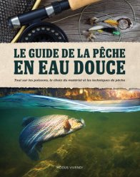 Dernières parutions sur Pêche en eau douce, Guide de la pêche en eau douce