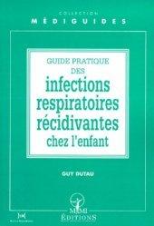 Dernières parutions dans Médiguides, Guide pratique des infections respiratoires récidivantes chez l'enfant