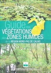 Souvent acheté avec Au jardin des plantes de la Bible, le Guide des végétations des zones humides la région Nord-Pas-de-Calais