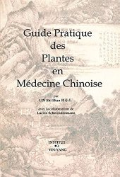 Dernières parutions dans , Guide Pratique des Plantes en médecine chinoise